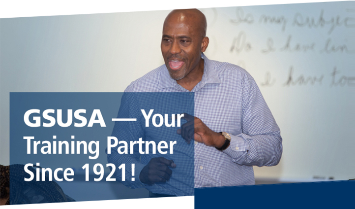 GSUSA Your training partner since 1921!